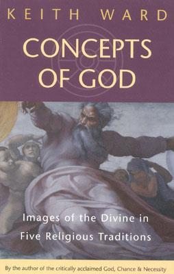 Concepts of God: Images of the Divine in the Five Religious Traditions