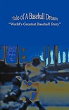 Tale of a Baseball Dream by Jerry Pearlman