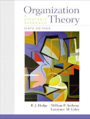 Organization Theory: A Strategic Approach