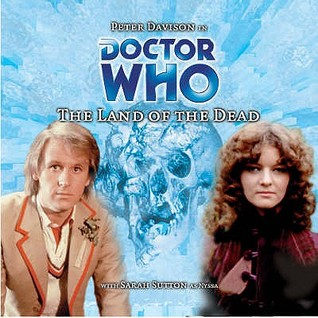 Doctor Who: The Land of the Dead(Big Finish Doctor Who Audio Dramas 4)