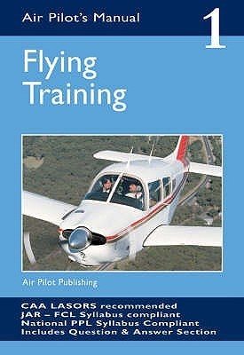 Flying Training (The Air Pilot's Manual, #1)