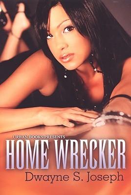 Home Wrecker by Dwayne S. Joseph