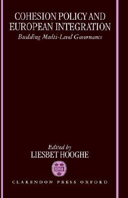 Cohesion Policy and European Integration: Building Multi-Level Governance