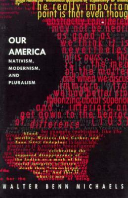 Our America: Nativism, Modernism, and Pluralism