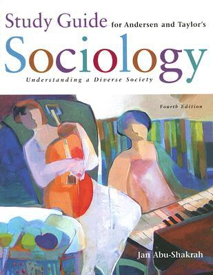 Study Guide for Andersen and Taylor's Sociology: Understanding a Diverse Society