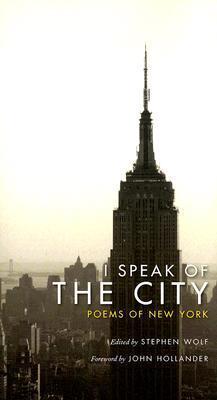 I Speak of the City: Poems of New York