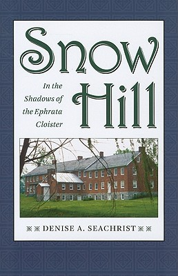 Snow Hill: In the Shadows of the Ephrata Cloister