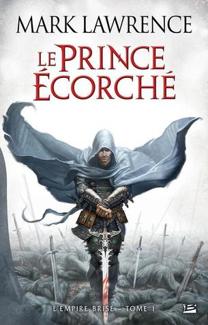 Le Prince Ecorche(The Broken Empire 1)