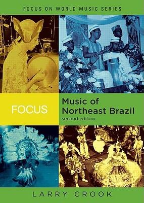Focus: Music of Northeast Brazil (Focus on World Music Series)
