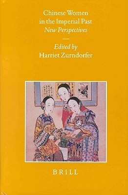 Sinica Leidensia, Chinese Women in the Imperial Past: New Perspectives.