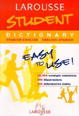 Larousse Student Dictionary Spanish-English / English-Spanish