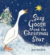 Suzy Goose and the Christmas Star. Petr Horcek by Petr Hor'cek