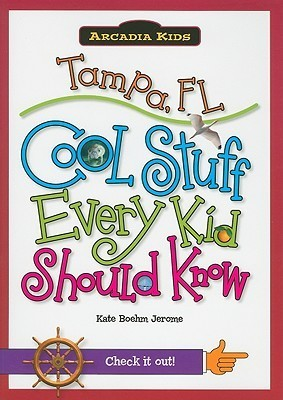 Tampa, FL: Cool Stuff Every Kid Should Know