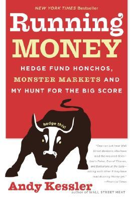 running-money-hedge-fund-honchos-monster-markets-and-my-hunt-for-the-big-score
