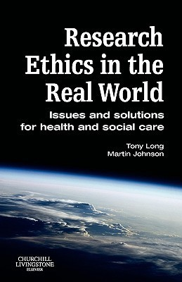 Research Ethics in the Real World: Issues and Solutions for Health and Social Care Professionals