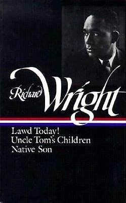 Early Works: Lawd Today! / Uncle Tom's Children / Native Son
