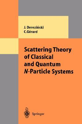 Scattering Theory Of Classical And Quantum N Particle Systems