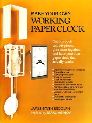 Make Your Own Working Paper Clock by James Smith Rudolph