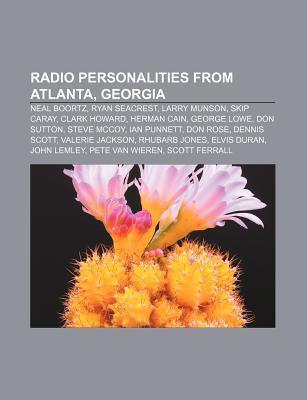 Radio Personalities from Atlanta, Georgia: Neal Boortz, Ryan Seacrest, Larry Munson, Skip Caray, Clark Howard, Herman Cain, George Lowe