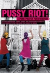 Pussy Riot!: A Punk Prayer for Freedom