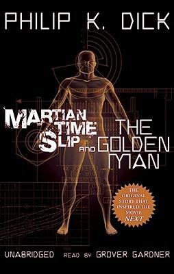 Martian Time-Slip & The Golden Man