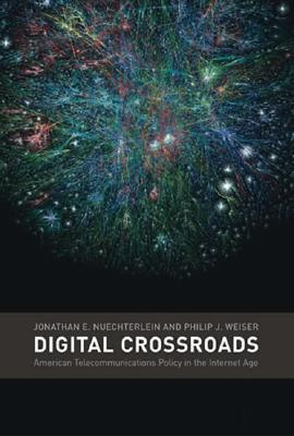 Digital Crossroads: American Telecommunications Policy in the Internet Age