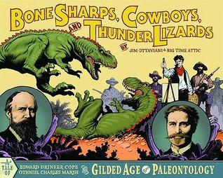 Bone Sharps, Cowboys, and Thunder Lizards by Jim Ottaviani