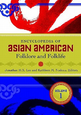 Encyclopedia of Asian American Folklore and Folklife, 3-Volume Set
