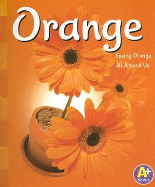 Orange: Seeing Orange All Around Us