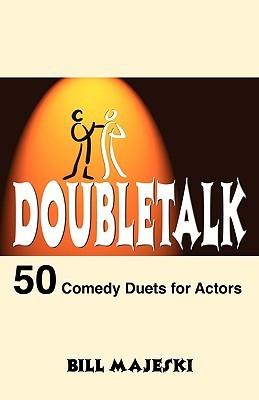 Doubletalk: 50 Comedy Duets For Actors