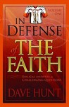 In Defense of the Faith Volume One by Dave Hunt