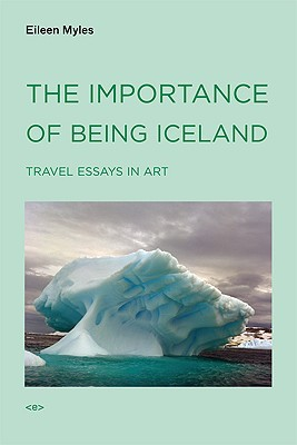 the-importance-of-being-iceland-travel-essays-in-art