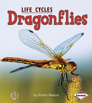 Dragonflies (First Step Nonfiction: Animal Life Cycles)