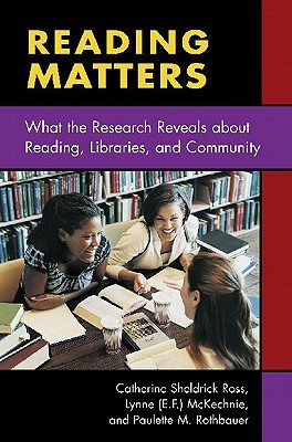 Reading Matters: What the Research Reveals about Reading, Libraries, and Community