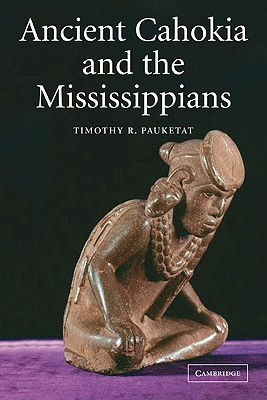 Ancient Cahokia and the Mississippians