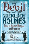 The Devil & Sherlock Holmes: Tales of Murder, Madness & Obsession