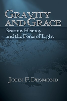 Gravity and Grace: Seamus Heaney and the Force of Light
