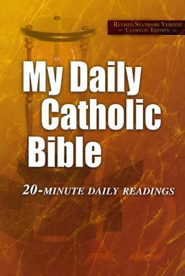 My Daily Catholic Bible: Revised Standard Version Catholic Edition 20-Minute Daily Readings