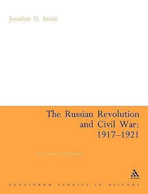 The Russian Revolution and Civil War 1917-1921: An Annotated Bibliography
