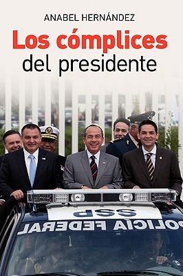 Los complices del presidente/ Accomplices of the President