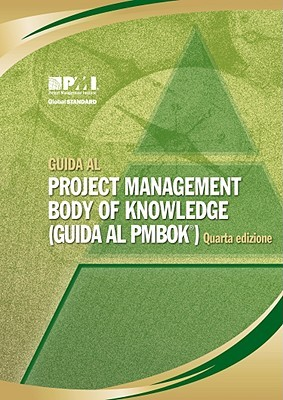 A Guide to the Project Management Body of Knowledge (Pmbok Guide) - Forth Edition, Official Italian Translation