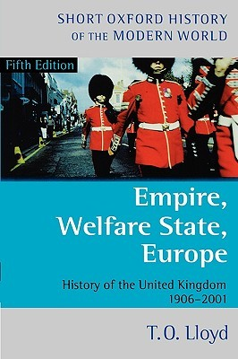 Empire, Welfare State, Europe: History of the United Kingdom 1906-2001
