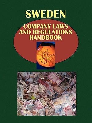 Sweden Company Law and Regulations Handbook Volume 1 Strategic Information and Basic Regulations