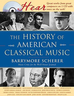 The History of American Classical Music [With CD]