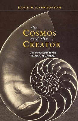 Cosmos and the Creator - An Introduction to the Theology of Creation