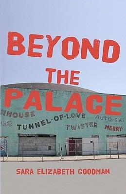 Beyond The Palace by Sara Elizabeth Goodman