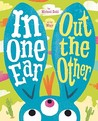 In One Ear, Out the Other by Michael Dahl