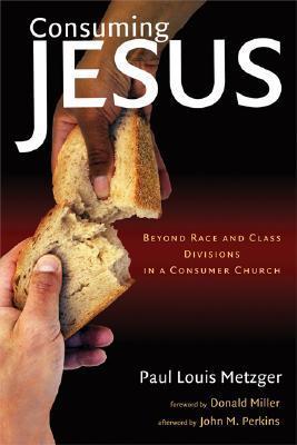 Consuming Jesus by Paul Louis Metzger