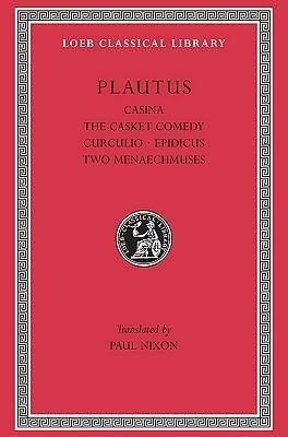 Casina. the Casket Comedy. Curculio. Epidicus. the Two Menaechmuses