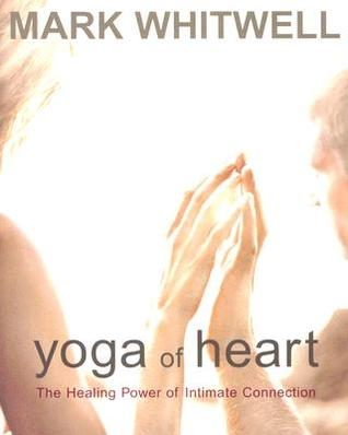 Yoga of Heart by Mark Whitwell